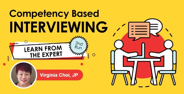 【HR Workshop】Competency Based Interviewing: Learn from the Expert Virginia Choi, JP (2nd Run)